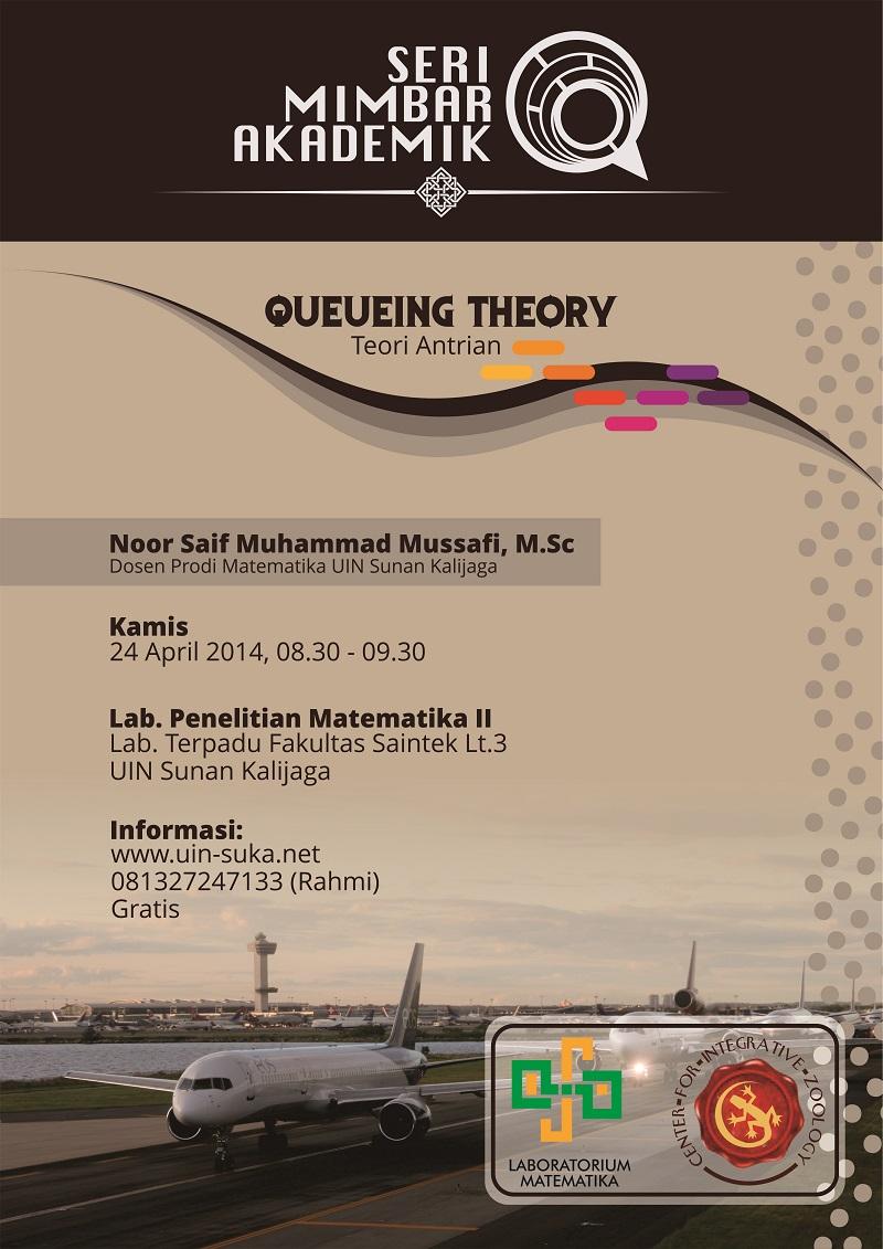 seri mimbar akademik queueing theory (teori antrian) - uin-suka net - laboratorium matematika - center for integrative zoology