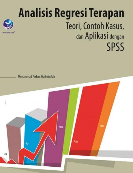 Analisis Regresi Terapan: Teori, Contoh Kasus dan Aplikasi dengan SPSS