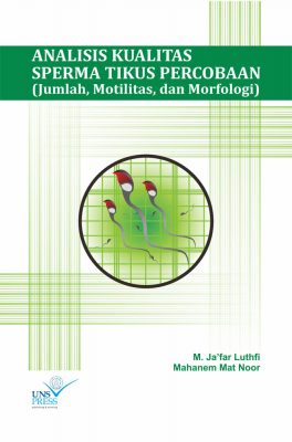 ANALISIS KUALITAS SPERMA TIKUS PERCOBAAN (Jumlah, Motilitas, Dan Morfologi)
